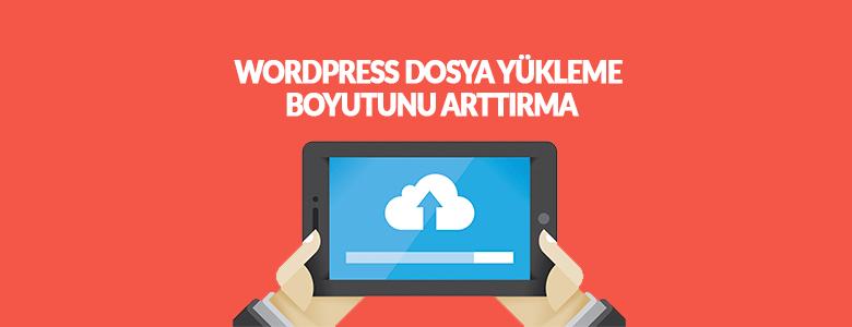 WordPress Dosya Yükleme Limitini Arttırma